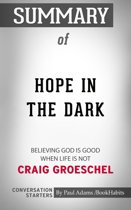 Summary of Hope in the Dark: Believing God Is Good When Life Is Not