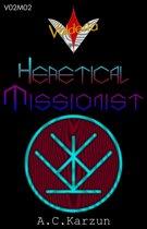 V02M02 Heretical Missionist