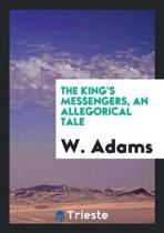 The King's Messengers, an Allegorical Tale