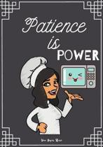 Patience is Power: Blank Recipe Journal to Write in, recipe box, empty recipe Food Cookbook Design, 100-Pages recipe cards 7'' x 10'' Colle