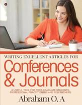 Writing Excellent Articles for Conferences & Journals