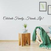 Muursticker Celebrate Family...Friends..Life! -  Groen -  160 x 19 cm  - Muursticker4Sale