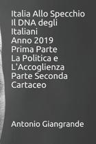 Italia Allo Specchio Il DNA degli Italiani Anno 2019 Prima Parte La Politica e L'Accoglienza Parte Seconda Cartaceo