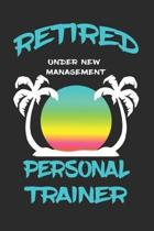 Retired Personal Trainer Under New Management: Funny White Elephant Gag Gifts For Coworkers Going Away, Birthday, Retirees, Friends & Family - Secret