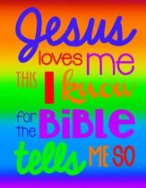 Jesus Loves Me This I Know for the Bible Tells Me So; Christian Journal for Girls