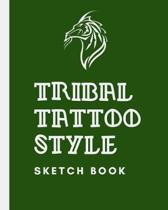 Tribal Tattoo Style Sketch Book: Tattoo Art Paper Pad - Doodle Design - Creative Journaling - Traditional - Rose - Free Hand - Lettering - Tattooist -
