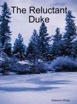 The Reluctant Duke
