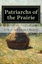 Patriarchs of the Prairie
