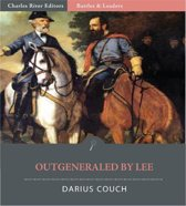Battles and Leaders of the Civil War: Outgeneraled by Lee