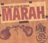 Sooner or Later in Spain