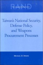 Taiwan's National Security, Defense Policy, and Weapons Procurement Processes