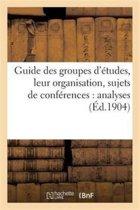 Guide Des Groupes d'�tudes, Leur Organisation, Sujets de Conf�rences