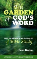 The Garden of God's Word ~ The Purpose and Delight of Bible Study