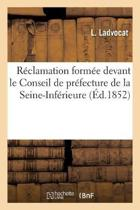 R�clamation Form�e Devant Le Conseil de Pr�fecture de la Seine-Inf�rieure