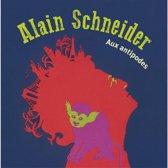 Schneider Alain / Aux Antipodes