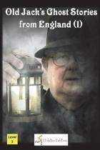 Old Jack's Ghost Stories from England (1)