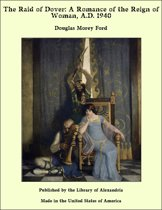The Raid of Dover: A Romance of the Reign of Woman, A.D. 1940