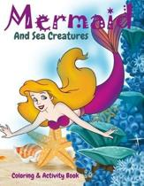 Mermaid and Sea Creatures Coloring and Activity Book: Cute Nautical Themed Coloring, Dot to Dot, and Word Search Puzzles Provide Hours of Fun For Crea