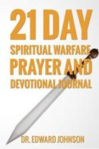 The 21 Day Spiritual Warfare Prayer And Devotional Journal