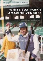 White Sox Park's Amazing Vendors