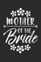 Mother of the Bride: Party Mom ruled Notebook 6x9 Inches - 120 lined pages for notes, drawings, formulas - Organizer writing book planner d