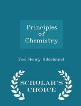 Principles of Chemistry - Scholar's Choice Edition