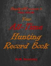 Your Full Color Family Wild All-Time Hunting Record Book