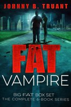 Fat Vampire Big Fat Box Set (The Entire 6 Book Series)