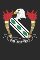 Waller: Waller Coat of Arms and Family Crest Notebook Journal (6 x 9 - 100 pages)