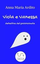 Viola e Vanessa, detective del paranormale