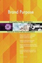 Brand Purpose A Complete Guide - 2019 Edition