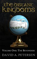 The Distant Kingdoms Volume One: The Beyonders
