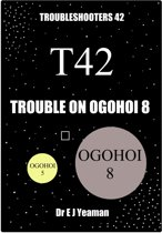 Trouble on Ogohoi 8 (Troubleshooters 42)
