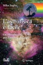 L'Astrofisica e Facile!