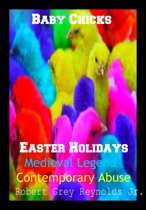 Baby Chicks Easter Holidays Medieval Legend Contemporary Abuse
