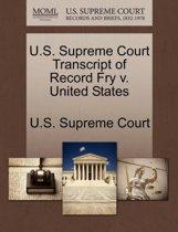 U.S. Supreme Court Transcript of Record Fry V. United States