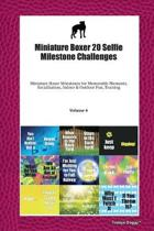 Miniature Boxer 20 Selfie Milestone Challenges: Miniature Boxer Milestones for Memorable Moments, Socialization, Indoor & Outdoor Fun, Training Volume
