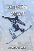 Matterhorn -Zermatt - Notiz- und Tagebuch: Winterurlaub in Matterhorn -Zermatt. Ideal f�r Skiurlaub, Winterurlaub oder Schneeurlaub. Mit vorgefertigte
