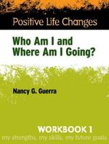 Positive Life Changes, Workbook 1