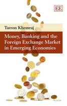 Money, Banking and the Foreign Exchange Market in Emerging Economies