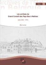 Les archives du Grand Conseil des Pays-Bas à Malines (vers 1445 – 1797)