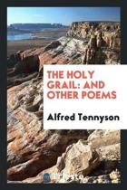 The Holy Grail and Other Poems