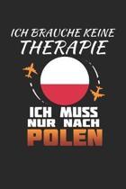 Ich Brauche Keine Therapie Ich Muss Nur Nach Polen: Polen Notizbuch- Polen Tagebuch - 110 Wei�e Blanko Seiten - ca. A 5