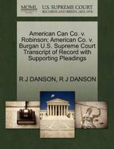 American Can Co. V. Robinson; American Co. V. Burgan U.S. Supreme Court Transcript of Record with Supporting Pleadings