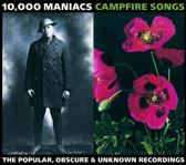 Campfire Songs-Popular,Obscure and Unknown Recordings of 10,000 Maniacs