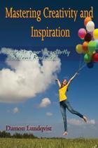 Mastering Creativity and Inspiration