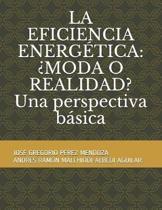 La Eficiencia Energ�tica: �MODA O REALIDAD? Una perspectiva b�sica