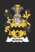 Morris: Morris Coat of Arms and Family Crest Notebook Journal (6 x 9 - 100 pages)