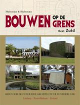 Bouwen Op De Grens / Zuid / Deel Limburg - Noord-Brabant - Zeeland