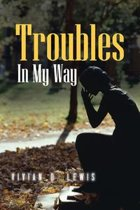 Troubles in My Way